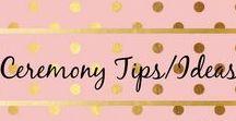 Ceremony Tips/Ideas