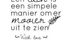 Quotes / Mooie woorden die mij raken... / by Lieseth Kormelink
