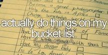 Bucket List / My bucket list of experiences I would like to experience and other things I would like to do.