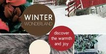 Winter Wonderland / Discover the warmth and joy