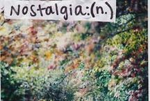NOSTALGIA. / nostalgia.