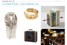 Trend: Curated Journeys / Lifestyle Trend Report 2015-2016. Curated Journeys takes us on a trek through antique malls, flea markets and local craftsmen's treasures.