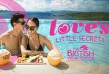 Love's Little Secret / Romance is a year round business in the British Virgin Islands, The BVI Tourist Board is excited to launch our Love's Little Secrets program and invite couples to take advantage of special offerings that will make the most romantic days all year long.  Please visit http://www.bvitourism.com/romance for more information.