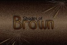 Brown / I've loved collecting all of these awesome images and do not make any claim to them. I do love to share, so please pin your heart out! / by SJG