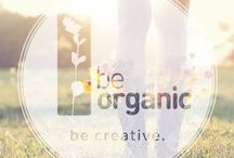 be creative / How to be more organic in our everyday life
