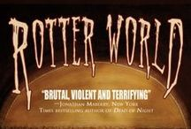 Rotter World / Photos related to my novel Rotter World