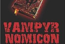 Vampyrnomicon: Book Two of The Vampire Hunters Trilogy / Photos related to my novel Vampyrnomicon