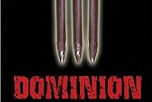 Dominion: Book Three of The Vampire Hunters Trilogy / Photos related to my novel Dominion