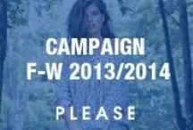 CAMPAIGN F-W 2013-2014 / Campaign F-W 2013-2014 by Please Fashion
