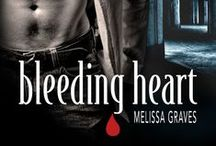 Bleeding Heart / Bleeding Heart By Melissa Graves Available July 22, 2014 US/Canada Pre-order Begins May 13, 2014