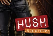 Hush / Hush By Jude Sierra Now available from Consent, an imprint for erotic literature from Interlude Press