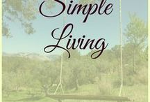 Simple Living / The philosophy behind simple living is simple - it's about stepping back, making time for what's important, giving your life more meaning.