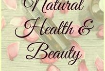 Natural Health & Beauty / Using herbs and essential oils for preventive health care, beauty products and more