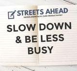 Slow Down & Be Less Busy