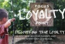 Focus Point / We are proud to announce Focus Point! These weekly entries on the Warrior Poet Society Blog exist to help parents engage with their sons through conversations and experiences. We'll be talking about a different Core Value each month. We are starting with Loyalty for the whole month of August.