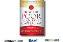 Bryant's Book's - How The Poor Can Save Capitalism / The launch, the buzz, the HOPE 100-City Book Tour, the media, the video and audio recordings, the reader testimonials, and so much more...