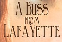 """A BUSS FROM LAFAYETTE / My historical novel for kids about Lafayette's """"triumphal tour"""" in 1824-5. A BUSS FROM LAFAYETTE is now available in paperback, e-book, and audiobook editions! Please visit www.abussfromlafayette.com for more information!"""