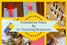 Foundation Years Teachers by A Plus Teaching Resources / Resources for busy K-PP Teachers / by A+ Teaching Resources