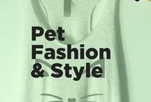 Pet Fashion and Style / Make you and your pet look even cuter with dog sweaters, cat costumes, and all things pet wear and human wear but pet related.
