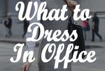 What To Dress In Office / A Survival Guide to Ofiice Dress Codes