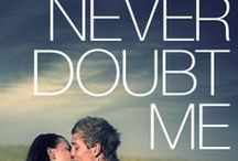 Never Doubt Me / Expected publication: Early May 2013  2nd novel in the Judge Me Not series / by S.R. Grey