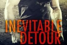 Inevitable Detour / New Adult/Romantic Suspense novel ~ Sept 2014   The day my life took an inevitable detour things got a little crazy.  That's when the real adventure begins.   All I know is that things are about to get real.   Welcome to the Inevitable Detour that has become my life / by S.R. Grey