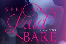Laid Bare novellas / New series of hot, sexy novellas  / by S.R. Grey