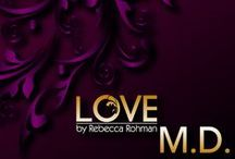 Love M.D. by Rebecca Rohman Teasers / Teasers from the novel Love M.D. / by Rebecca Rohman