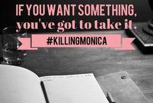 #KILLINGMONICA / #KILLINGMONICA