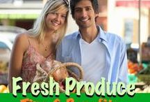 Fresh Produce: Benefits and Tips