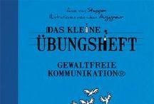 """Gewaltfreie Kommunikation / Das kleine Übungsheft """"Gewaltfreie Kommunikation"""" ISBN 978-3-95550-032-0 Anne van Stappen Illustriert von Jean Augagneur"""