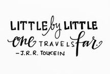 more than words / Little by little one travels far. J.R.R.Tolkien