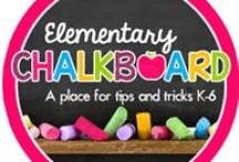 The Elementary Chalkboard / Your place for tips & tricks K-6! / by Karen Jones
