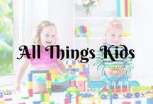 All Things Kids...