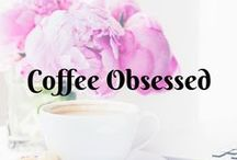 Coffee Obessed...