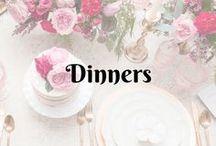 Dinners...