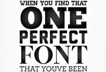 typography | graphics / I have a thing for fonts.