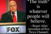 Fox News BS / Philosophy : The truth is whatever people will believe and Fox News count on that fact. Media brainwashing at its best.  / by USA Retired 1SGT/E8