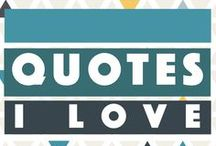 Quotes That I Love / Quotes to Love
