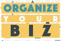 Organize Your Biz / Organize Your Business, reduce business clutter, streamline your  business and everything related to making your business work harder for you!
