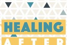 Healing after abuse / Healing after abuse