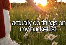 One day: bucket list.