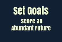 Set Goals to Score an Abundant Future / Over 80% of written goals are achieved. Are you writing down your goals? Utilize this time proven method to reach your dreams and create your abundant future.