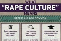 Rape Culture / Together we can eradicate the dangerous mentalities that put every member of our society in danger.