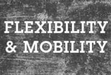 Flexibility & Mobility Exercises / Collection of ideas and tips to increase flexibility, mobility and prevent injuries