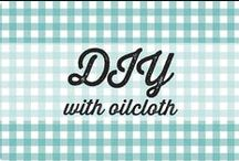 sewing and crafting with oilcloth / ideas, tips, tricks, techniques and inspiration for sewing or crafting with oilcloth - DIY projects