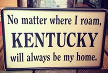 Kentucky. My home forever. / by Sally Berry
