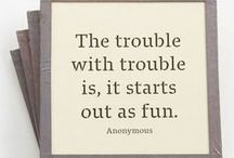 For My Love of: Trouble