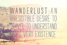 Wanderlust  / not all those who wander are lost