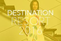 DESTINATION: Resort 2016 / Spotlight on the best from Resort 2016 Collections